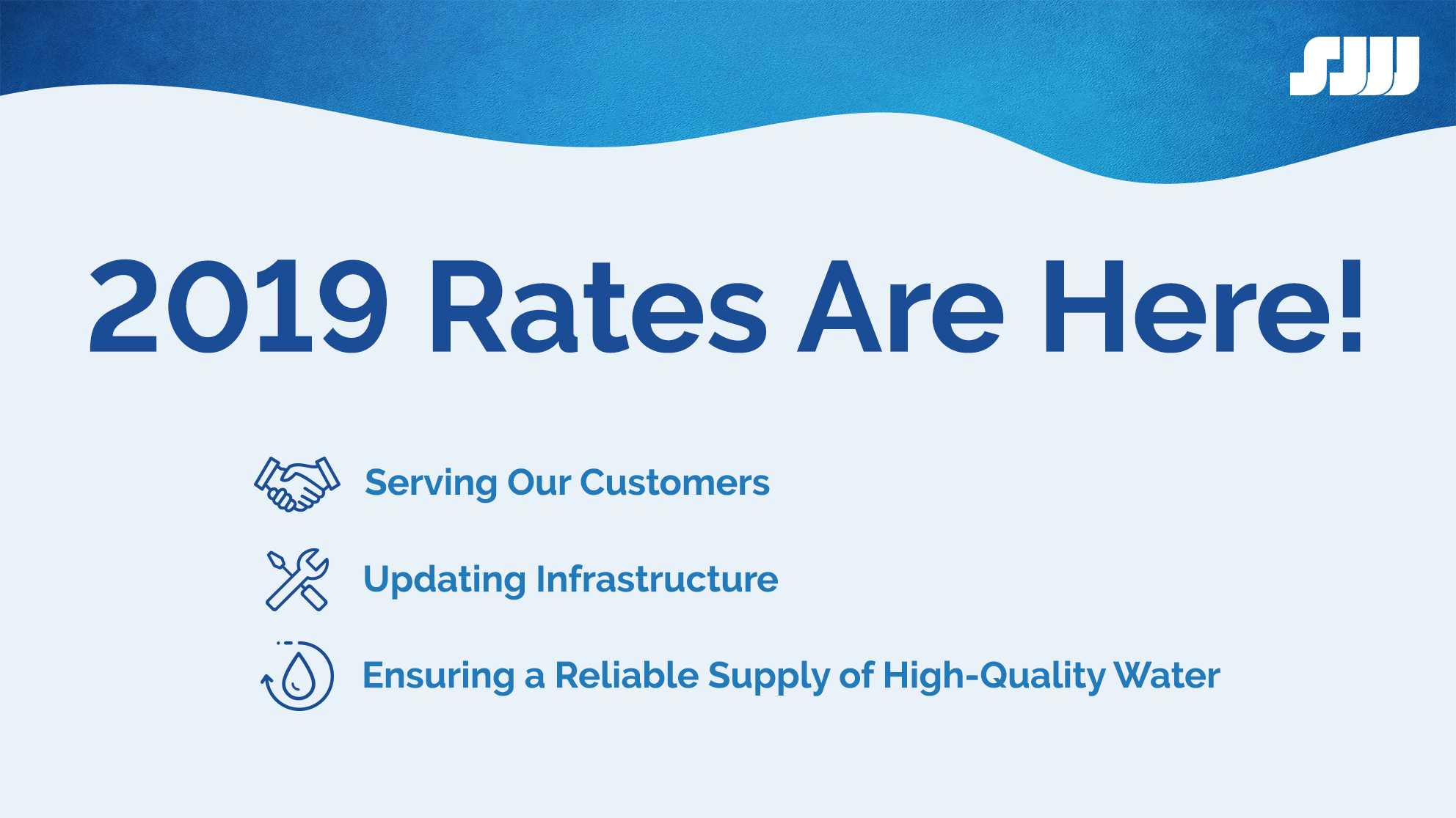2019 Rates Are Here - Serving our Customers, Updating Infrastructure, Ensuring a reliable supply of high-quality water